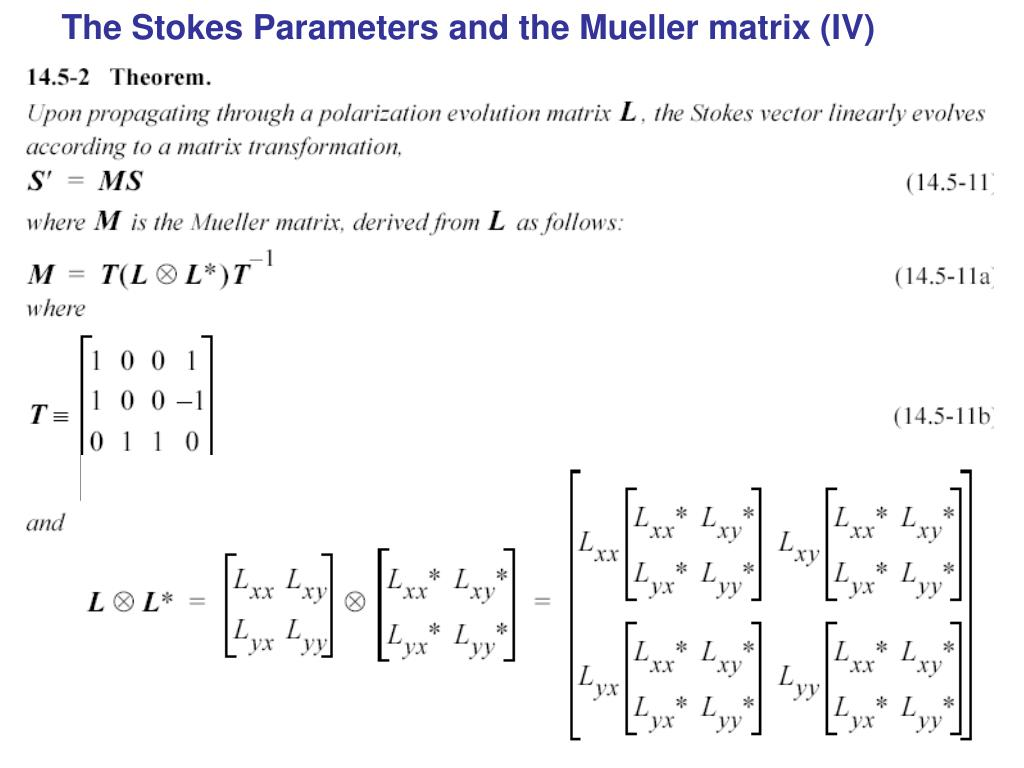 The Stokes Parameters and the Mueller matrix (IV)