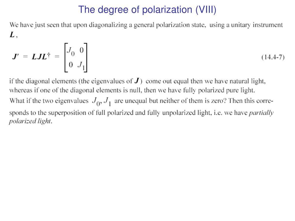 The degree of polarization (VIII)
