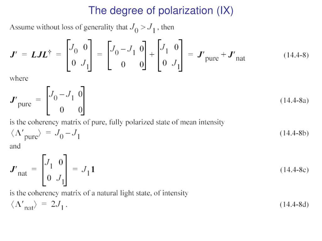 The degree of polarization (IX)