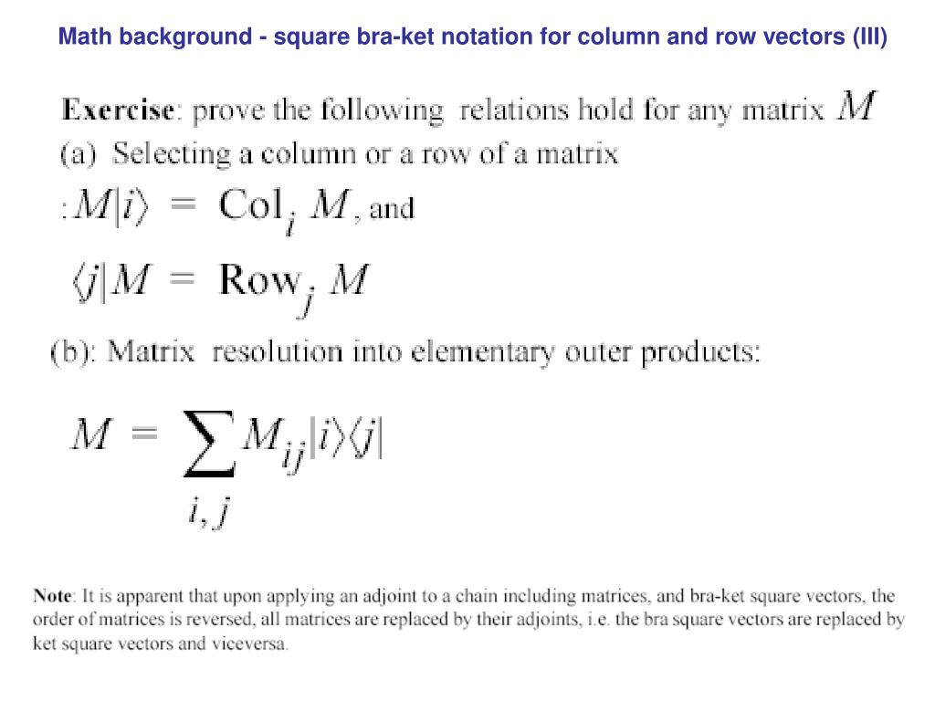 Math background - square bra-ket notation for column and row vectors (III)