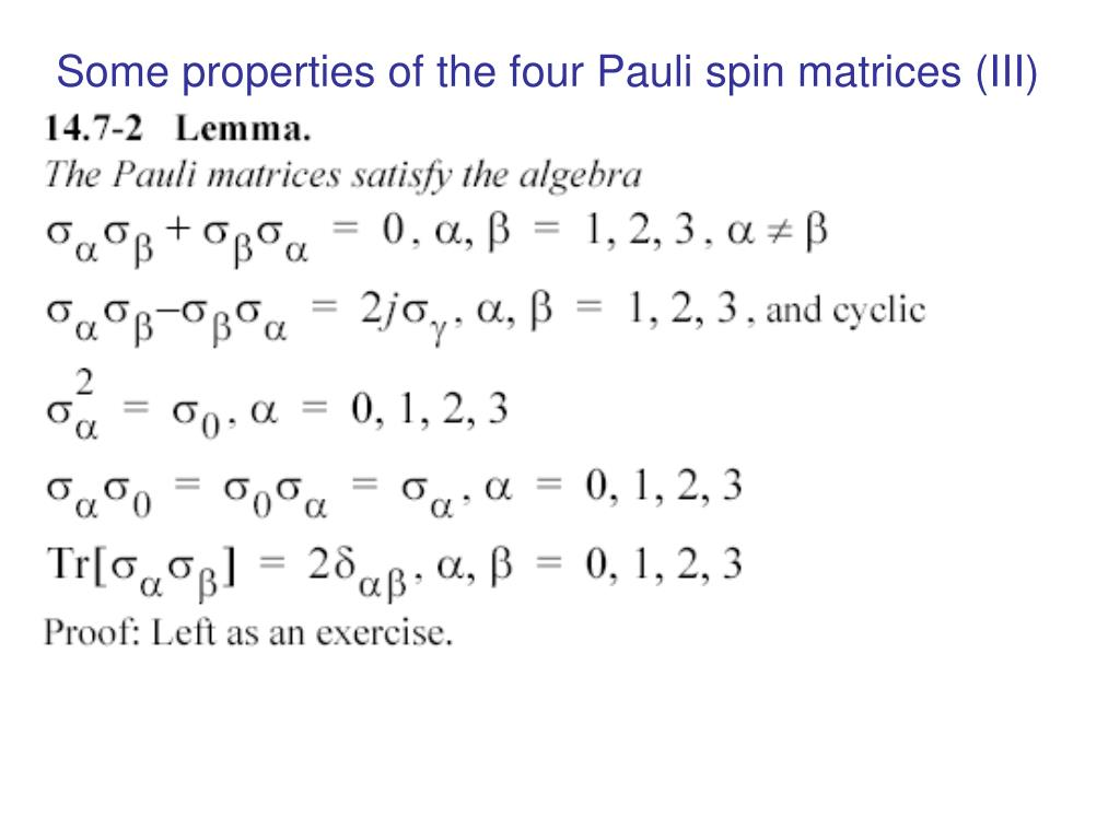 Some properties of the four Pauli spin matrices (III)