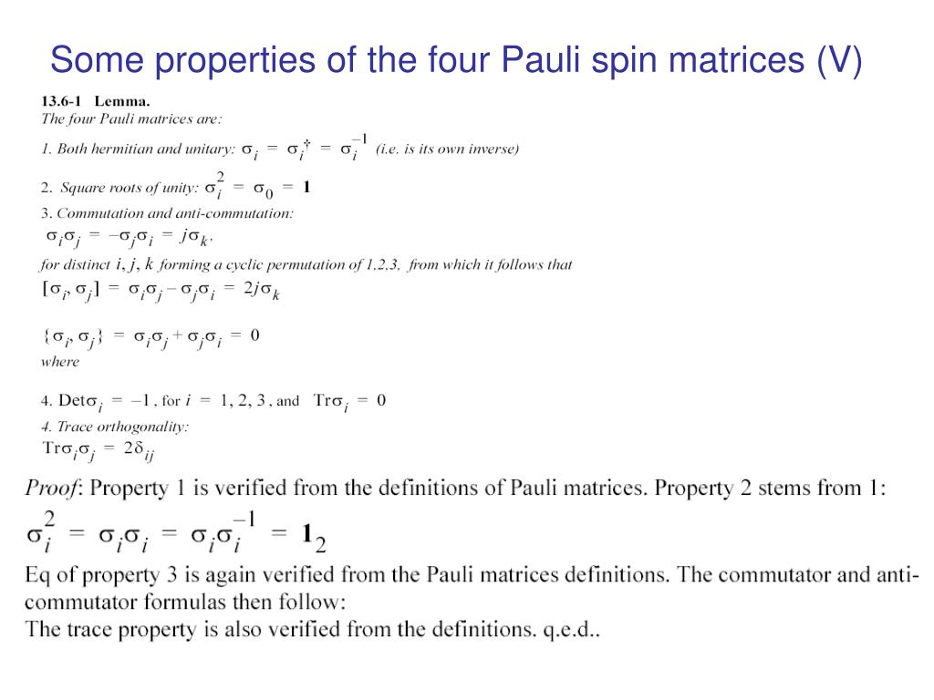Some properties of the four Pauli spin matrices (V)