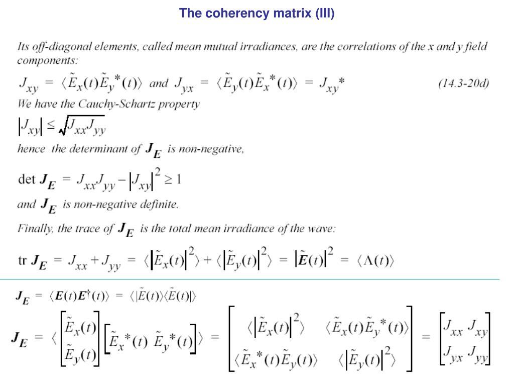The coherency matrix (III)
