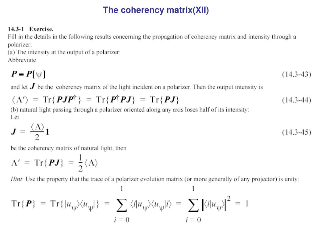 The coherency matrix(XII)
