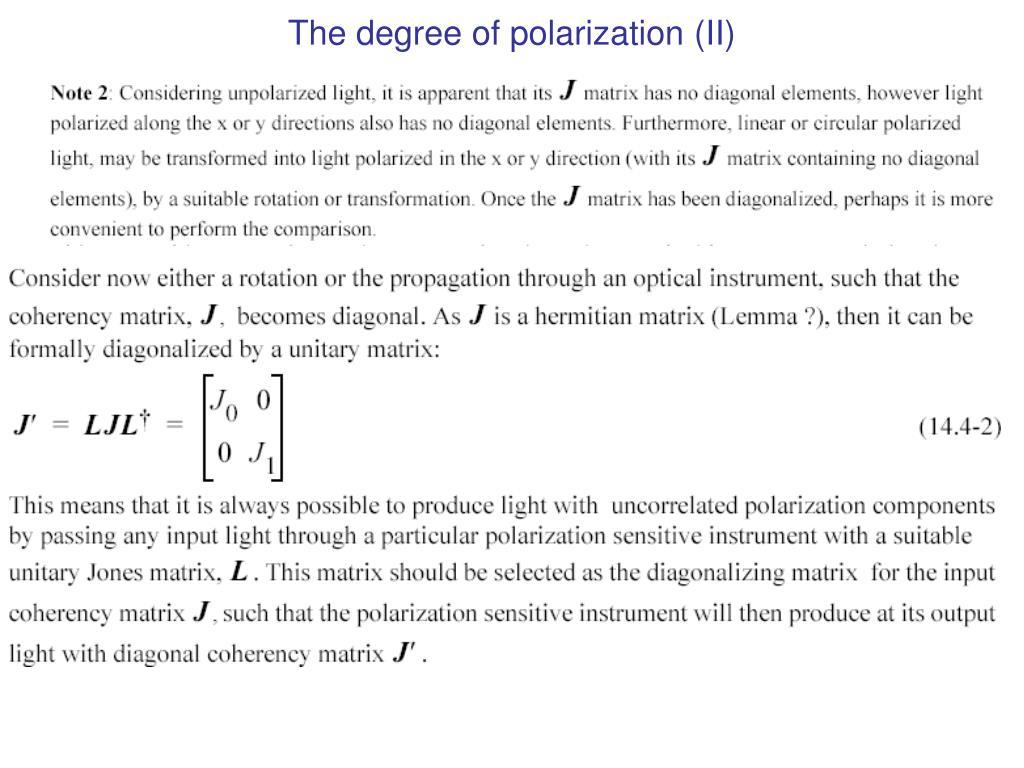 The degree of polarization (II)