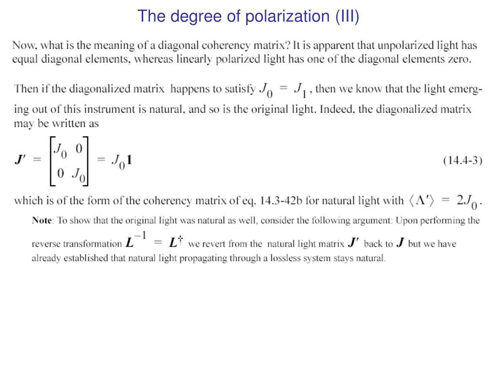 The degree of polarization (III)