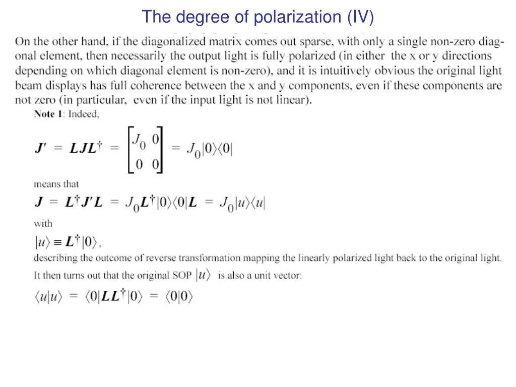 The degree of polarization (IV)