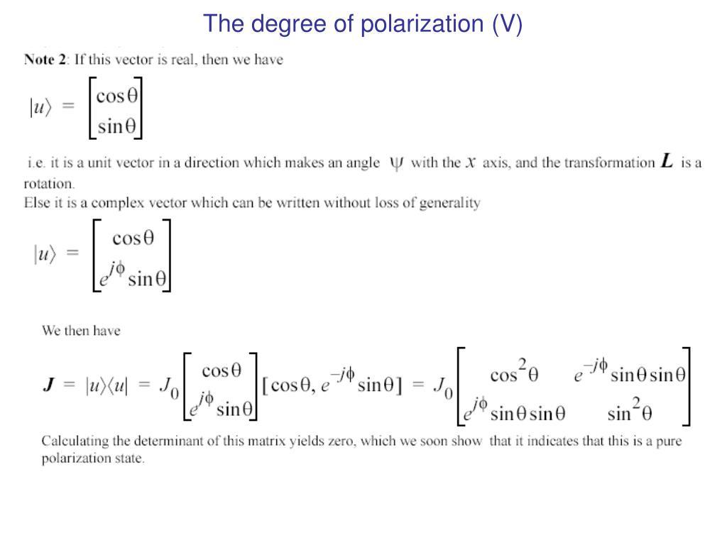 The degree of polarization (V)