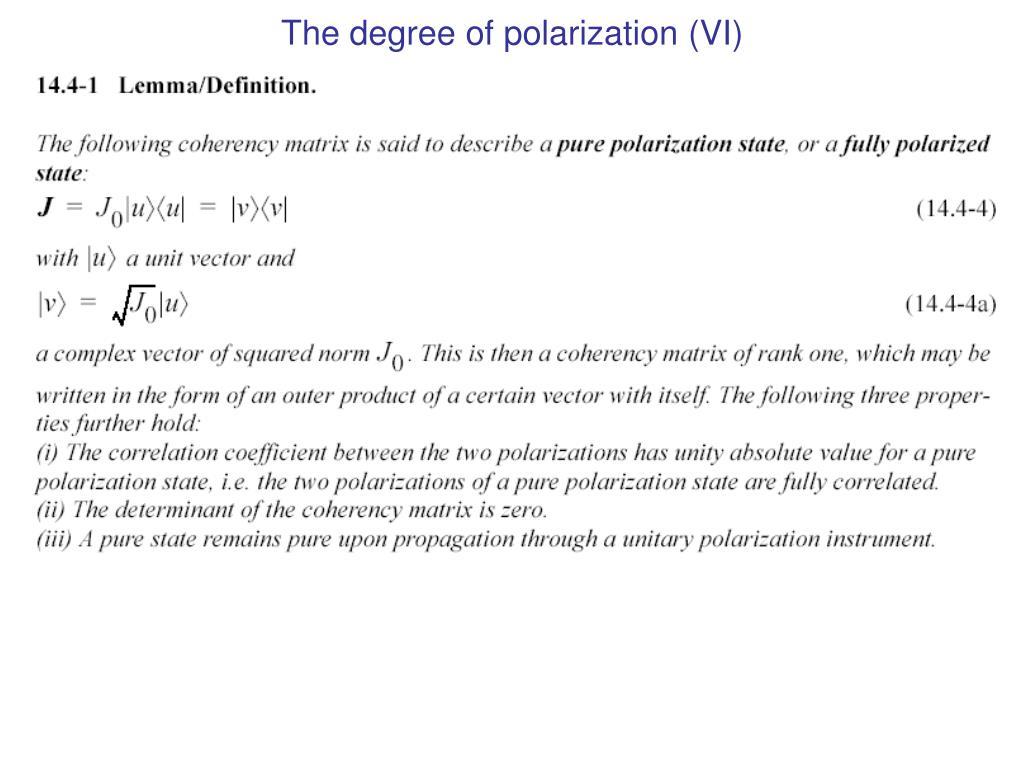 The degree of polarization (VI)