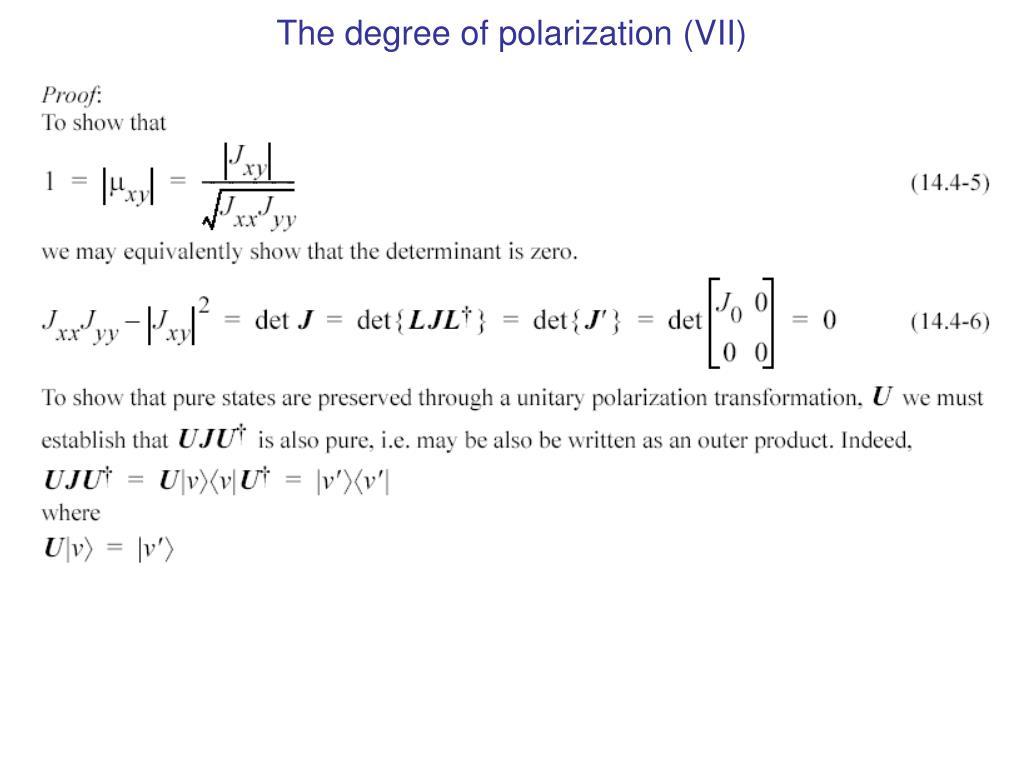 The degree of polarization (VII)