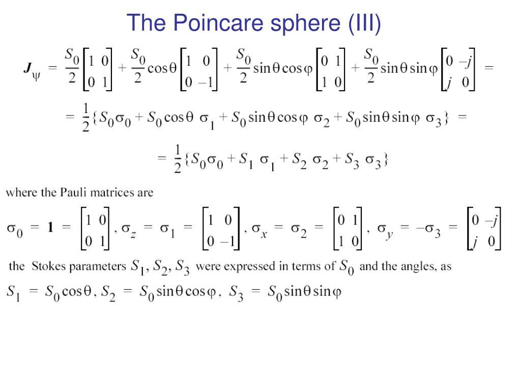 The Poincare sphere (III)