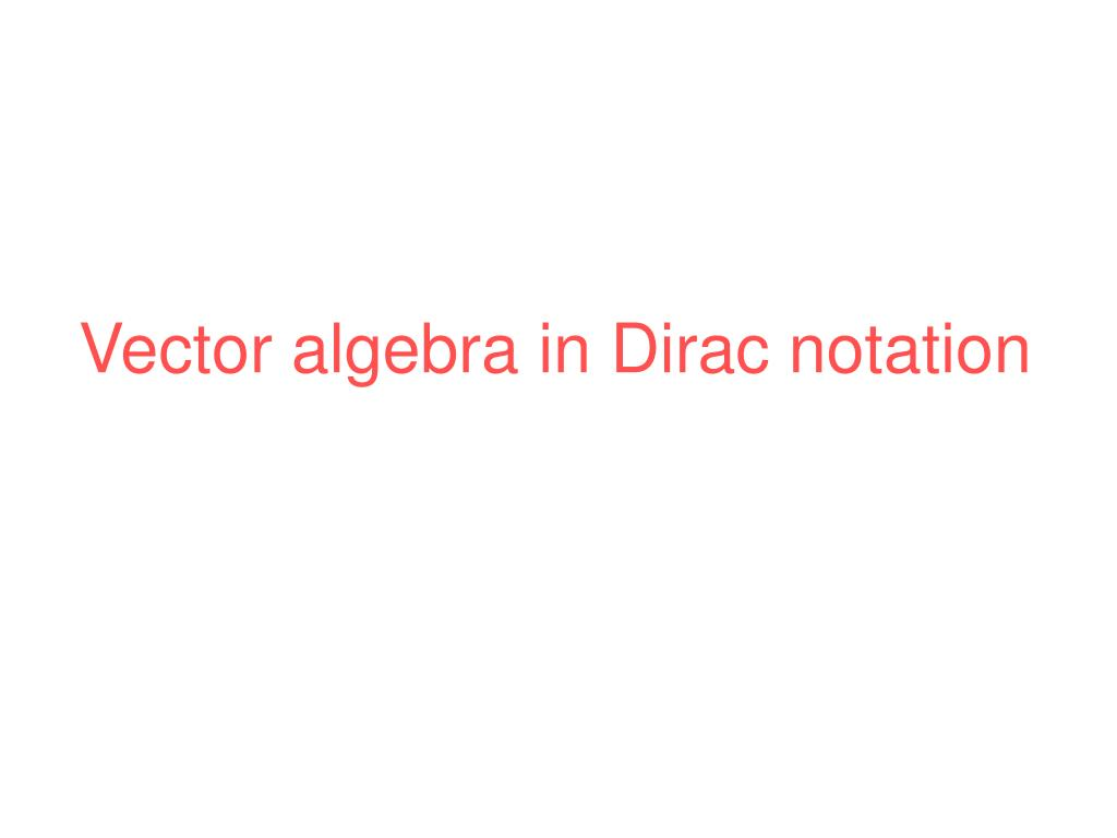 Vector algebra in Dirac notation