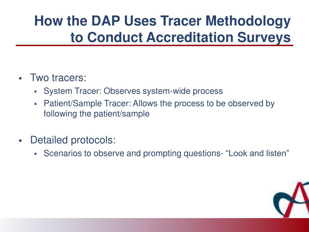 How the DAP Uses Tracer Methodology to Conduct Accreditation Surveys