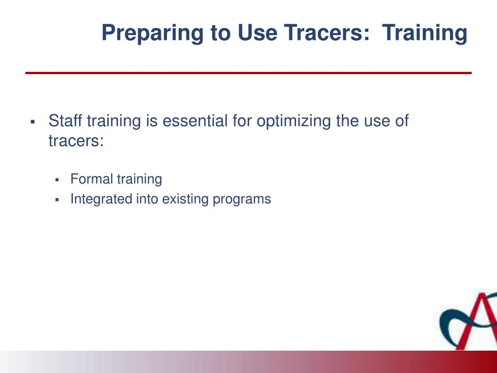 Preparing to Use Tracers:  Training