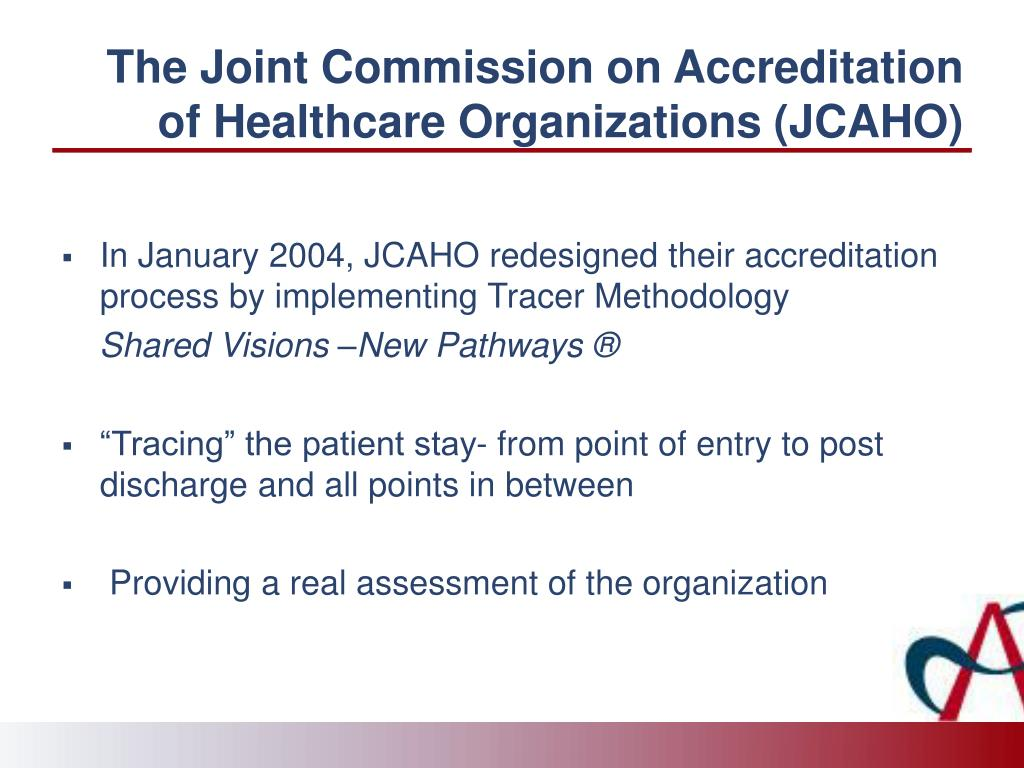 The Joint Commission on Accreditation of Healthcare Organizations (JCAHO)