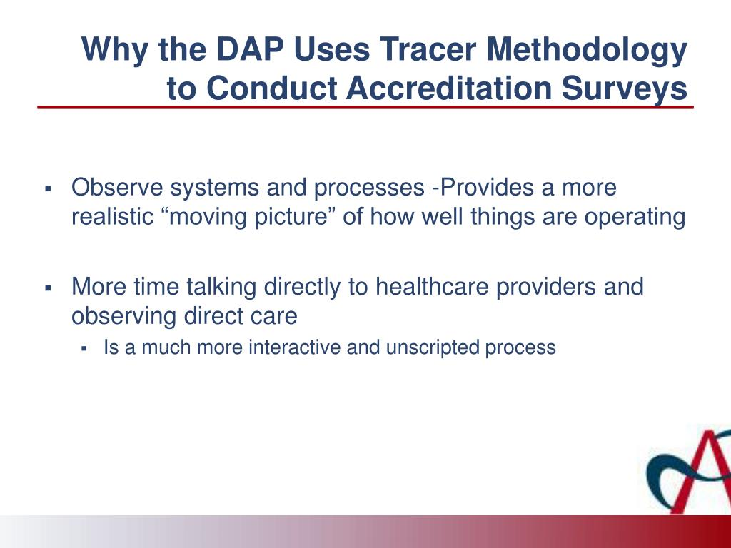 Why the DAP Uses Tracer Methodology to Conduct Accreditation Surveys