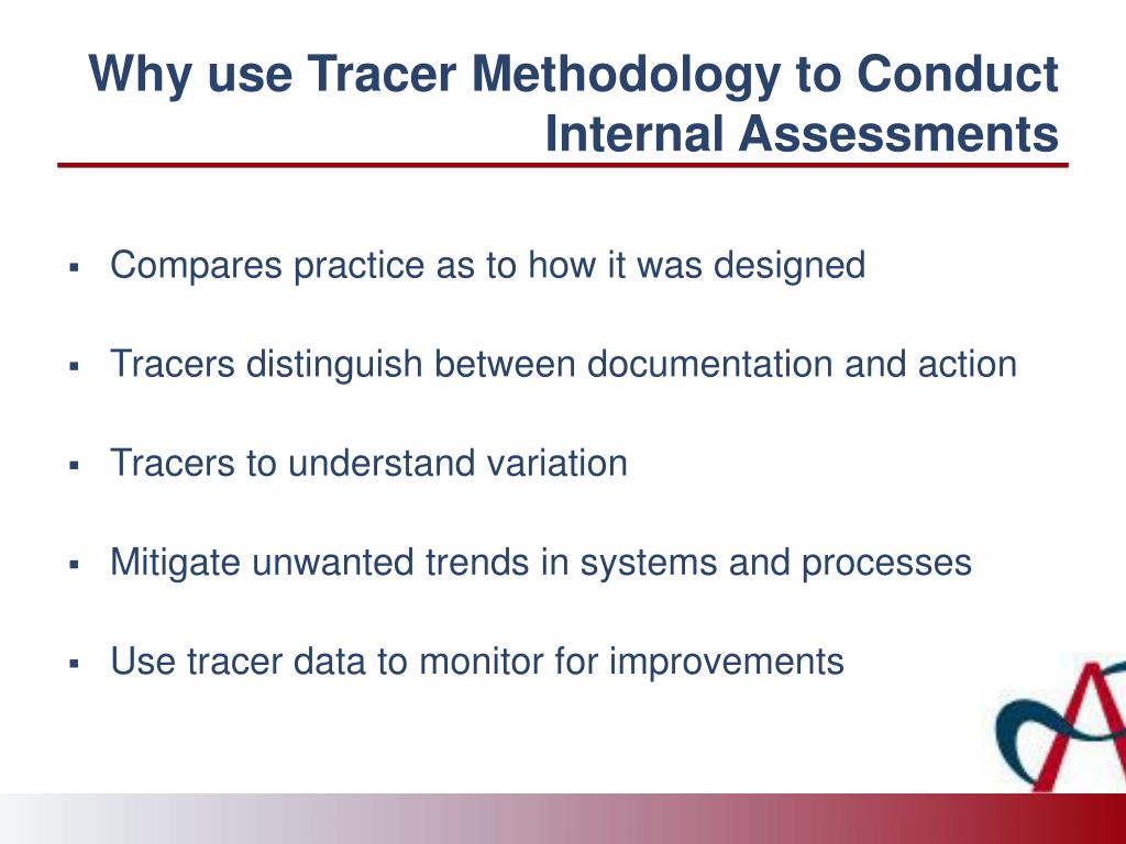 Why use Tracer Methodology to Conduct Internal Assessments