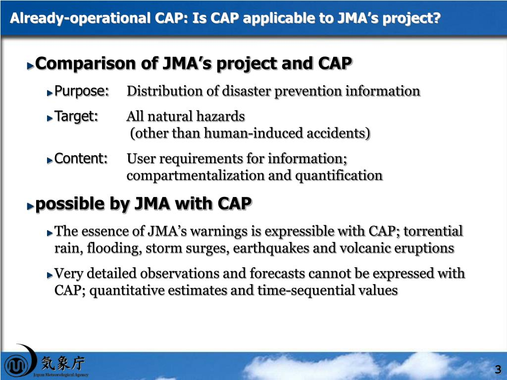 Already-operational CAP: Is CAP applicable to JMA's project?