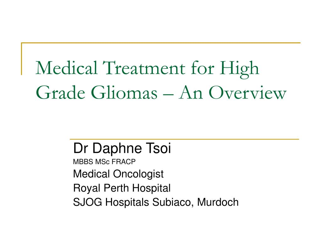 Medical Treatment for High Grade Gliomas – An Overview