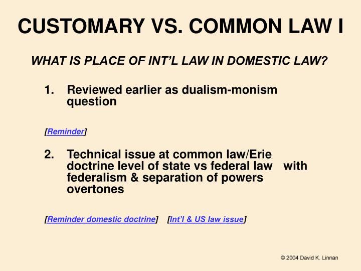CUSTOMARY VS. COMMON LAW I