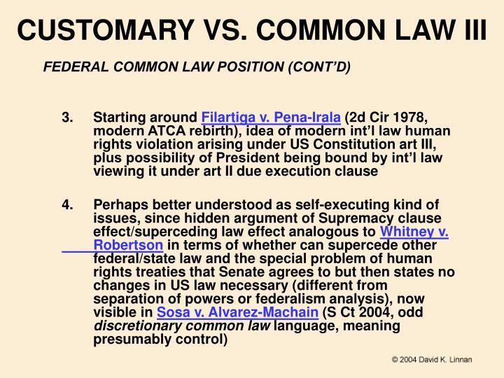 CUSTOMARY VS. COMMON LAW III