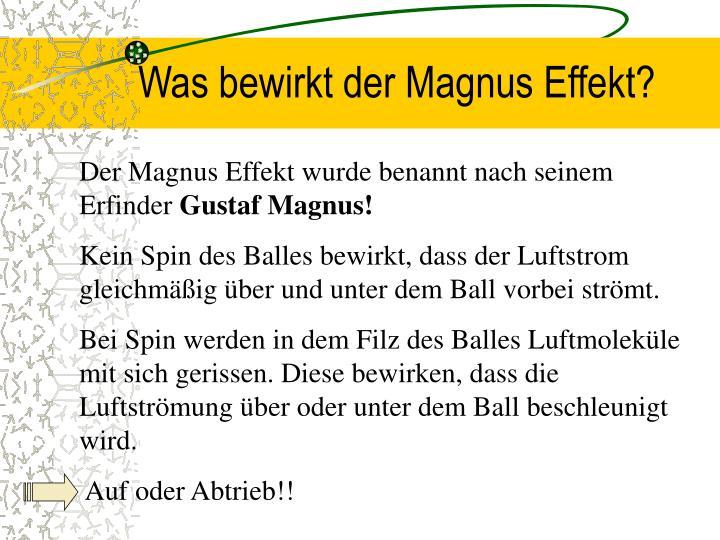 Was bewirkt der Magnus Effekt?