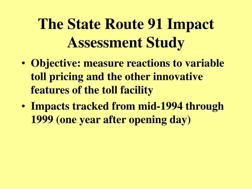 The State Route 91 Impact Assessment Study