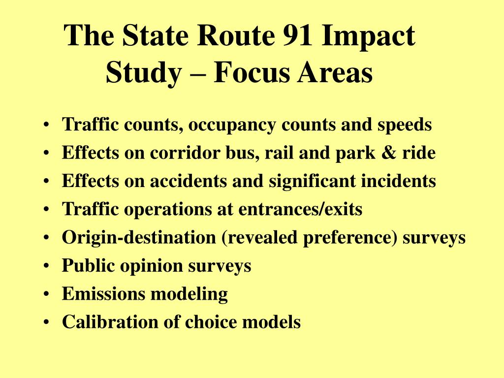 The State Route 91 Impact Study – Focus Areas