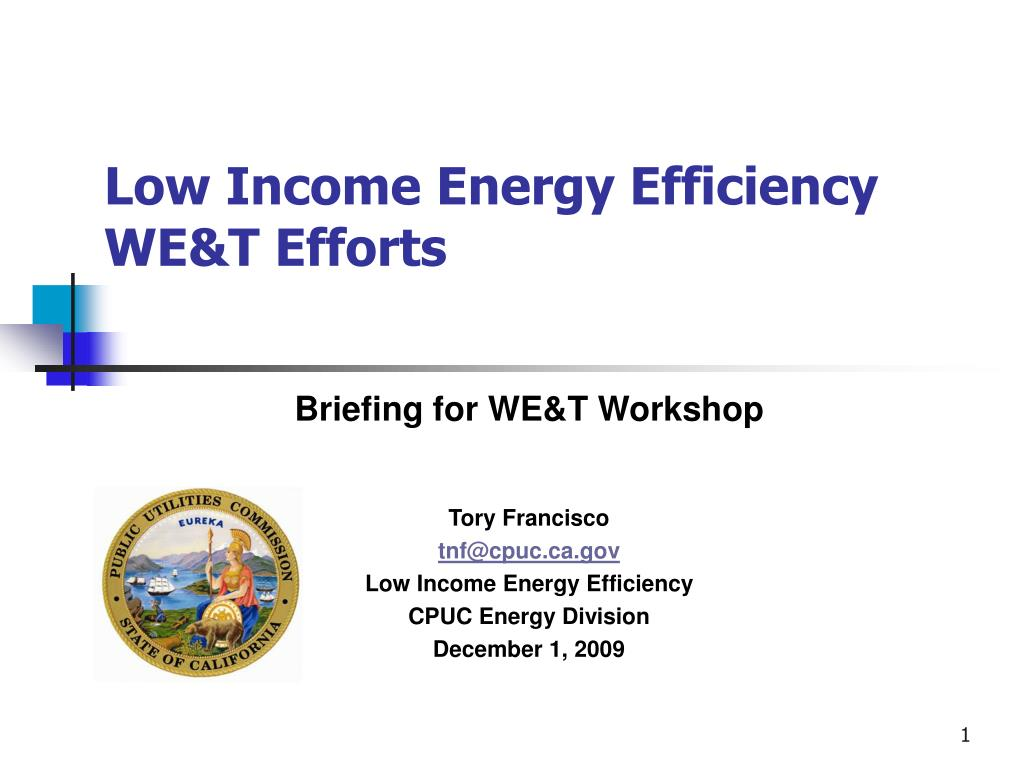 low income energy efficiency we t efforts l.