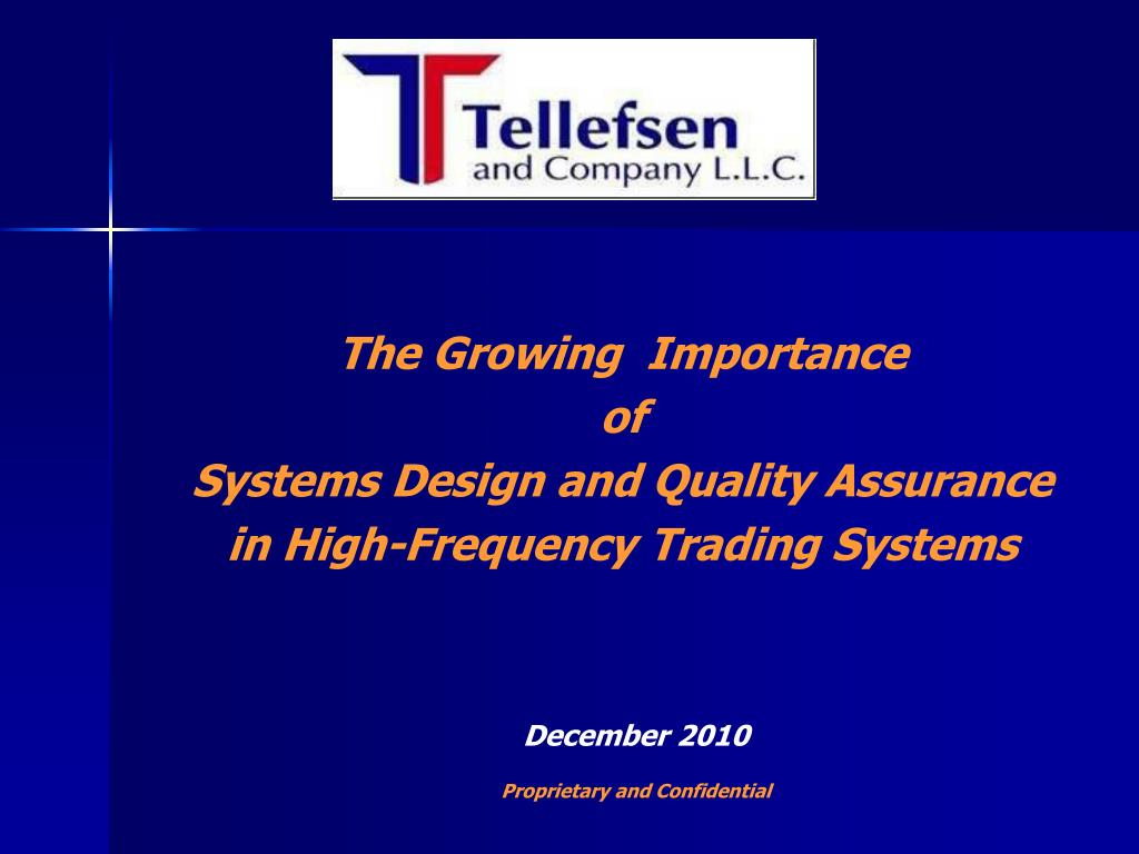 the growing importance of systems design and quality assurance in high frequency trading systems l.