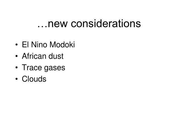 …new considerations