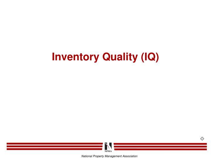 Inventory Quality (IQ)