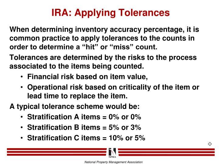 IRA: Applying Tolerances