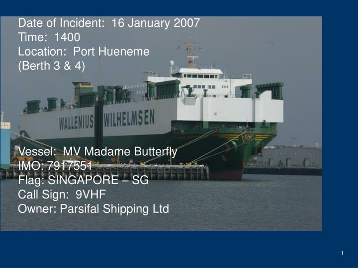 Date of Incident:  16 January 2007
