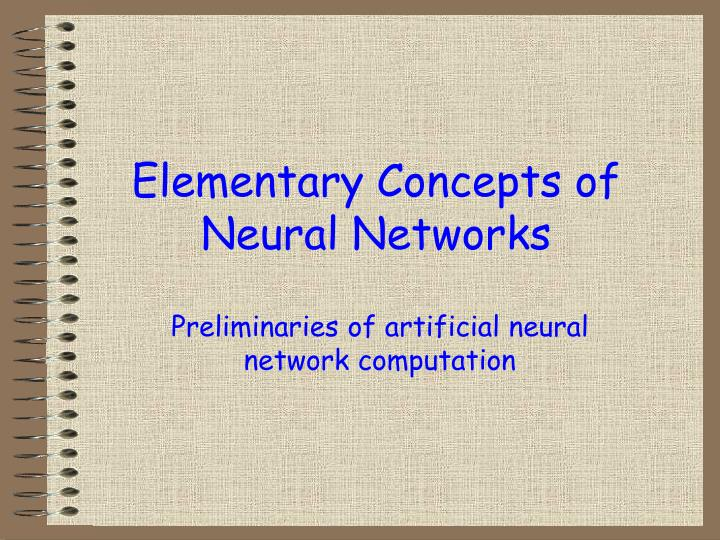 elementary concepts of neural networks n.