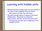 learning with hidden units