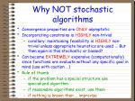why not stochastic algorithms