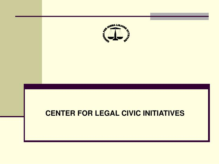 Center for legal civic initiatives