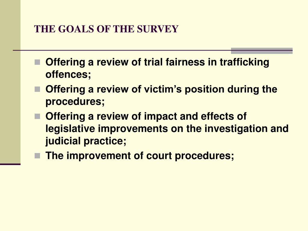 THE GOALS OF THE SURVEY
