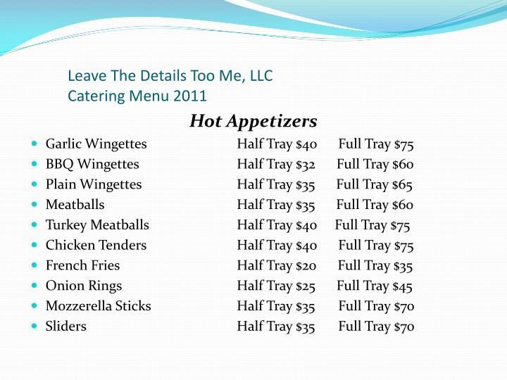 Leave the details too me llc catering menu 2011