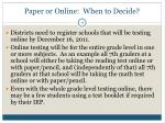 paper or online when to decide