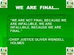 we are final