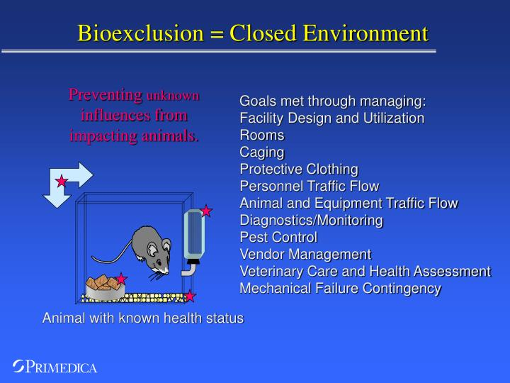 Bioexclusion closed environment