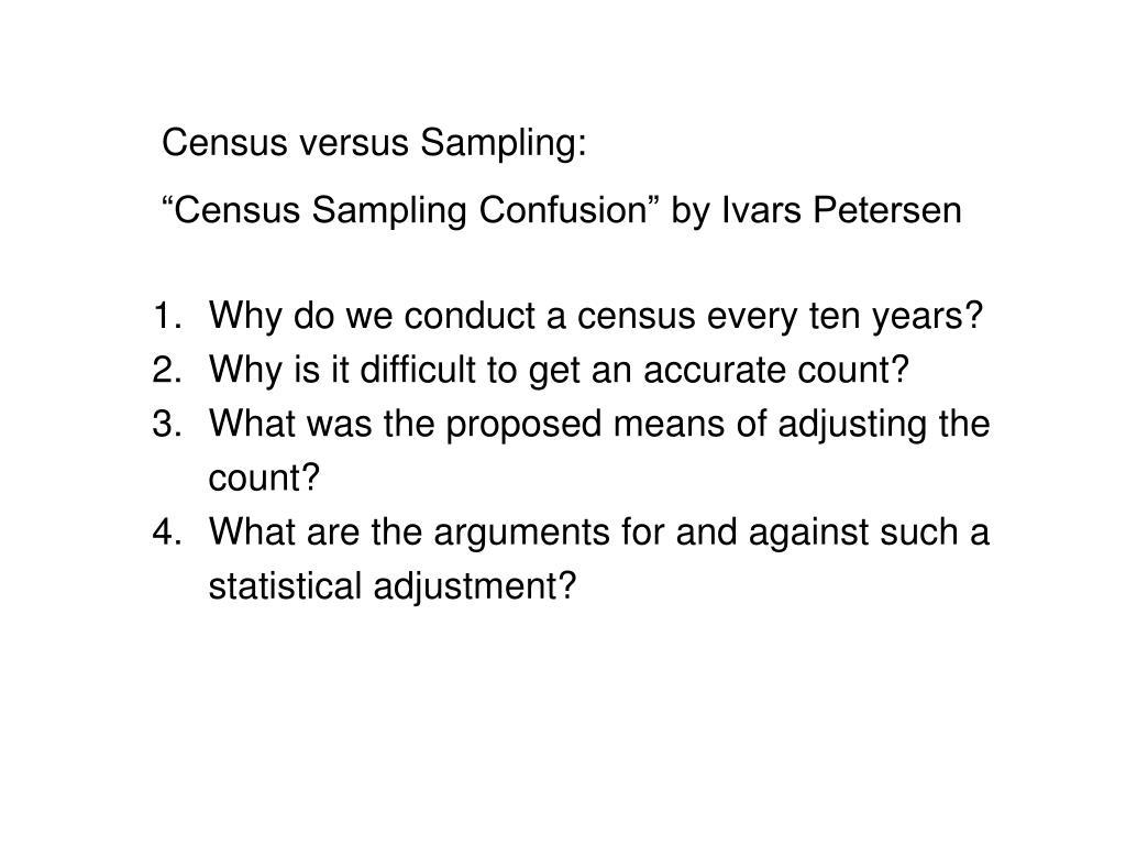 Census versus Sampling: