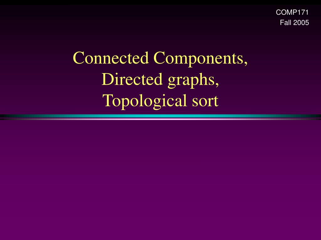 connected components directed graphs topological sort l.