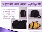 conference back packs tog bags etc