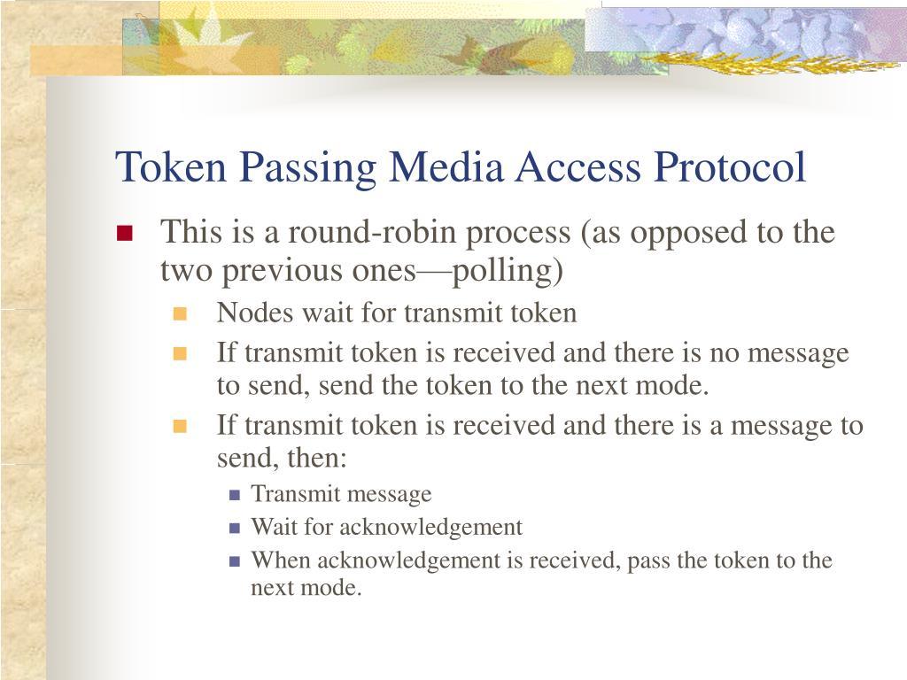 Token Passing Media Access Protocol