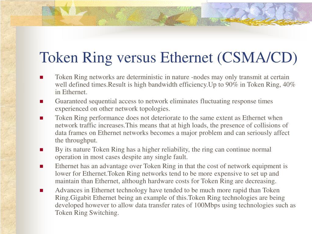 Token Ring versus Ethernet (CSMA/CD)
