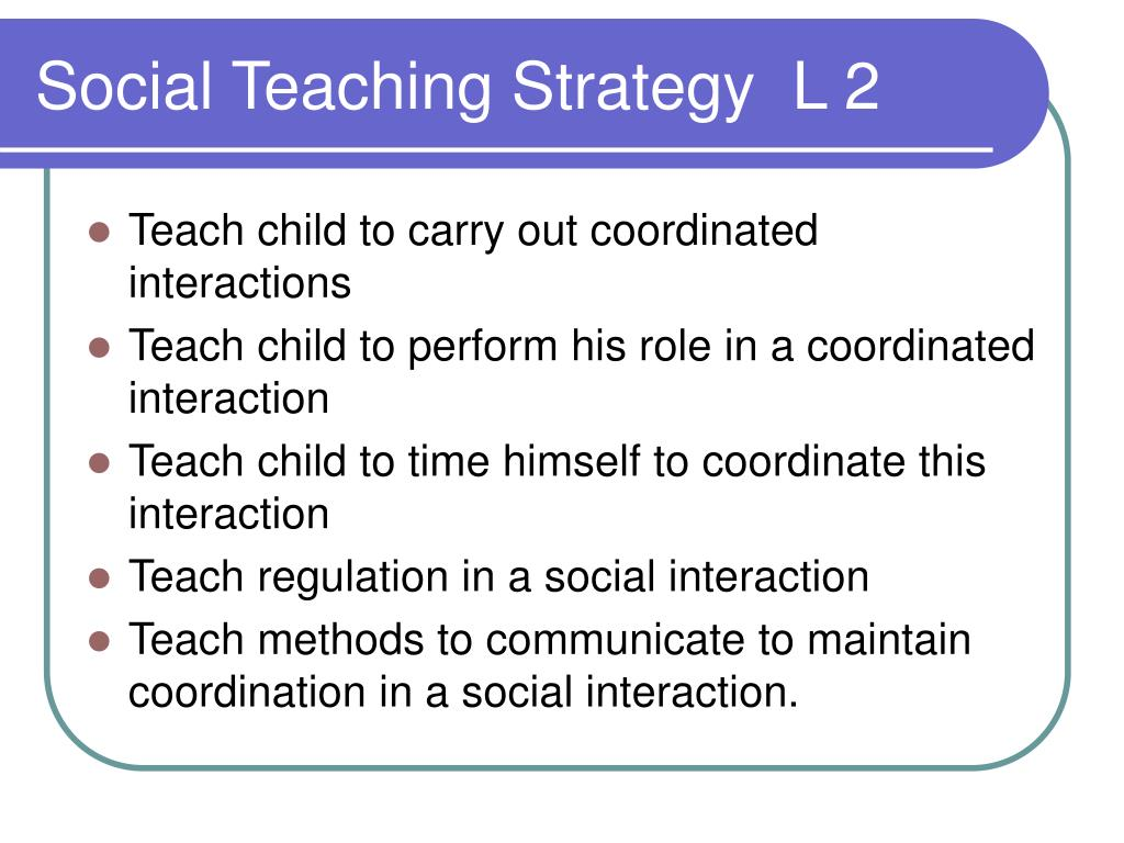 Social Teaching Strategy  L 2