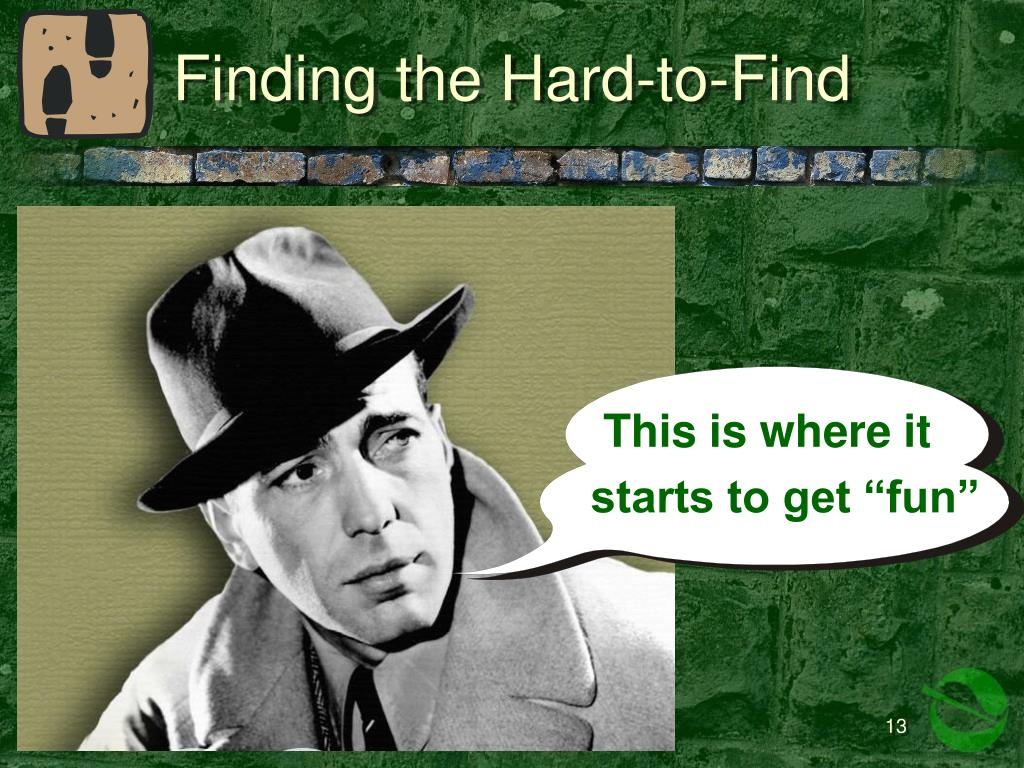Finding the Hard-to-Find